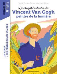Couverture «L'incroyable destin de Van Gogh, peintre de la lumière»