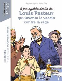Cover of « L'incroyable destin de Pasteur, qui inventa le vaccin contre la rage »