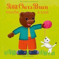Couverture «Petit Ours Brun touche à tout»