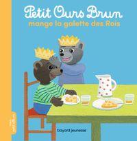 Cover of «Petit Ours Brun mange la galette des rois»