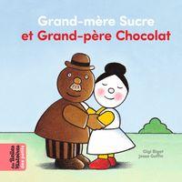 Couverture «Grand-mère Sucre et Grand-père Chocolat»
