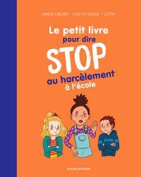 Couverture «Le petit livre pour dire STOP au harcèlement à l'école»