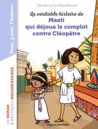 Couverture «La véritable histoire de Maati, qui déjoua le complot contre Cléopâtre»