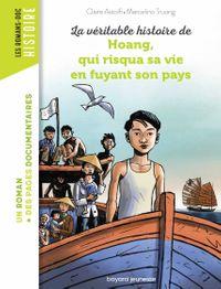 Couverture «La véritable histoire de Hoang, qui risqua sa vie en fuyant son pays»