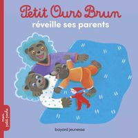 Cover of « Petit Ours Brun réveille ses parents »