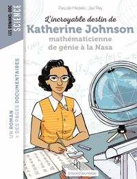 Couverture «L'incroyable destin de Katherine Johnson, mathématicienne de génie à la NASA»