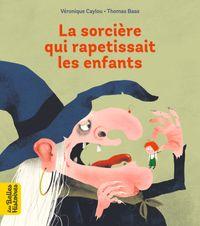 Cover of «La sorcière qui rapetissait les enfants»