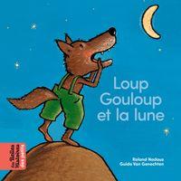 Cover of «Loup Gouloup et la lune»