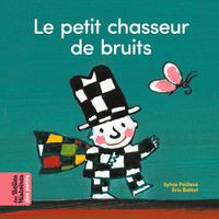 Cover of « Le petit chasseur de bruits »