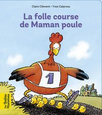Couverture « La folle course de maman poule »