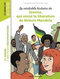 Couverture «La véritable histoire de Jessica, qui vécut la libération de Mandela»