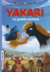 Couverture «Yakari La grande aventure (le roman du film)»