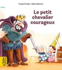 Cover of « Le petit chevalier courageux »