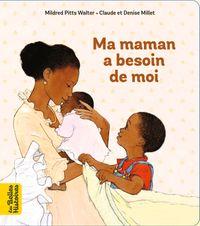 Couverture «Ma maman a besoin de moi»