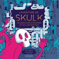 Couverture «L'aventure de Skulk un parcours d'énigmes et de labyrinthes»