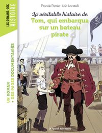 Cover of «La véritable histoire de Tom, qui embarqua sur un bateau pirate»