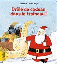 Cover of «Drôle de cadeau dans le traîneau»