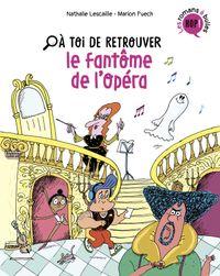 Couverture «À toi de retrouver le fantôme de l'opéra»