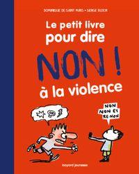 Couverture «Le petit livre pour dire non à la violence»
