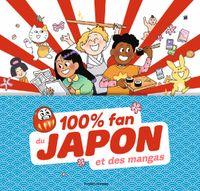 Couverture «100% Fan du Japon et des mangas»