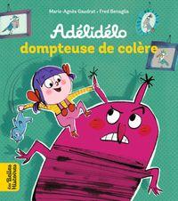 Couverture «Adélidélo dompteuse de colère !»