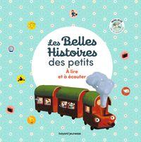 Couverture «Les Belles histoires des petits à lire et à écouter – Recueil»