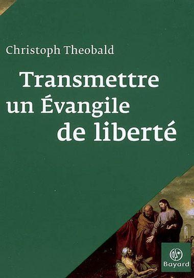 Couverture de «Transmettre un évangile de liberté»