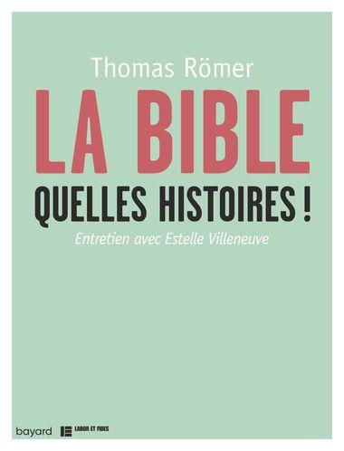 Couverture de «LA BIBLE, QUELLES HISTOIRES !»