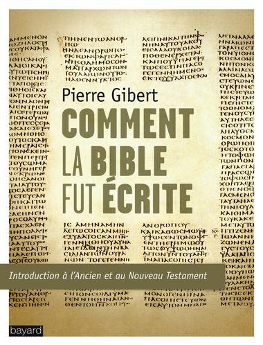 Couverture de «Comment la Bible fut écrite»
