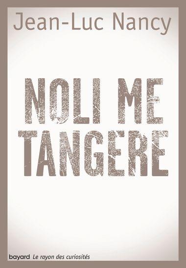 Couverture de «NOLI ME TANGERE»