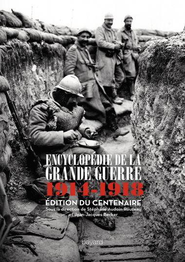 Couverture de «ENCYCLOPÉDIE DE LA GRANDE GUERRE : 1914 -1918»