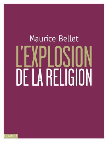 Couverture de «L'EXPLOSION DE LA RELIGION»
