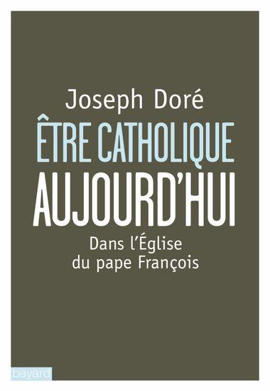 Couverture de «Etre catholique aujourd'hui»