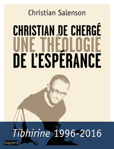 Couverture de «Christian de Chergé, une théologie de l'espérance»