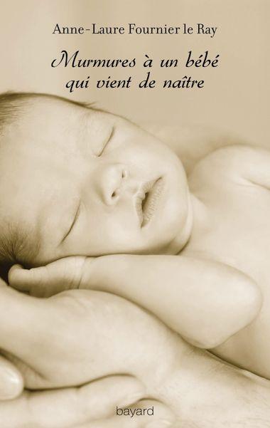 Couverture de «Murmures à un bébé qui vient de naître»