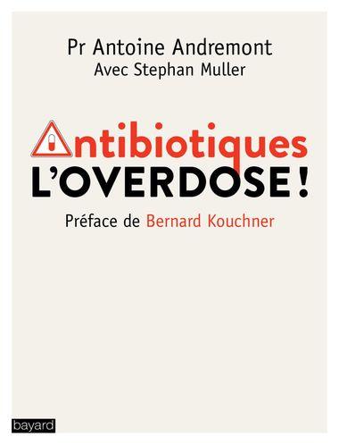 Couverture de «Antibiotiques, l'overdose»