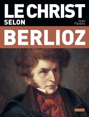 Couverture de «Le Christ selon Berlioz»