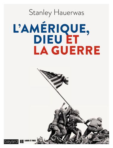 Couverture de «L'Amérique, Dieu et la guerre»