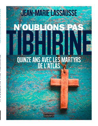 Couverture de «N'oublions pas Tibhirine !»