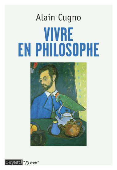 Couverture de «Vivre en philosophe»