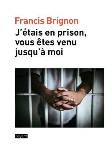 Couverture de «J'étais en prison, vous êtes venu jusqu'à moi»