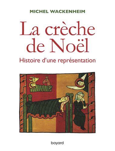 Couverture de «La crèche de Noël. Histoire d'une représentation»