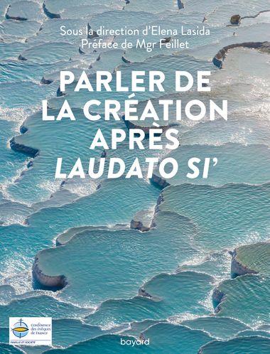 Couverture de «Parler de la Création après Laudato si'»