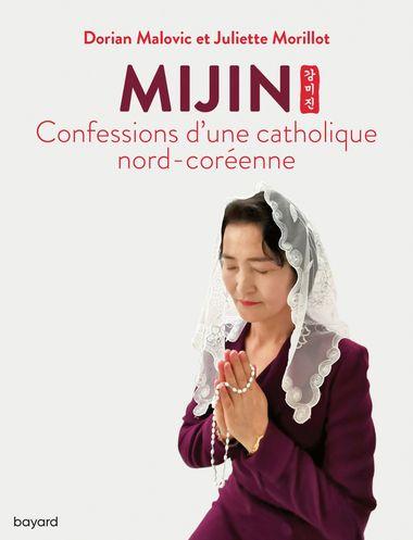 Couverture de «Mijin, confessions d'une catholique nord-coréenne»