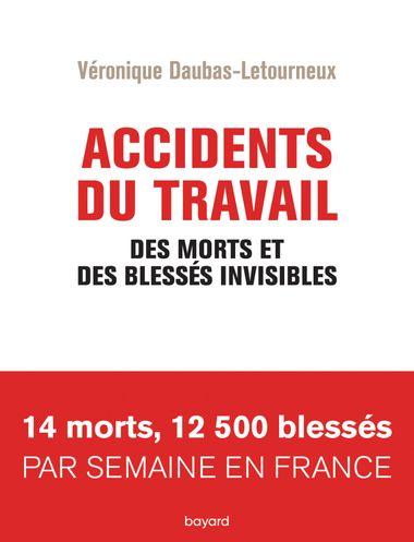 Couverture de «Accidents du travail. Des morts et des blessés invisibles»