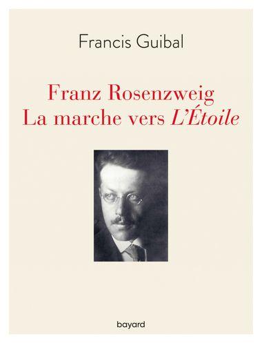 Couverture de «Franz Rosenzweig. La marche vers l'Étoile»