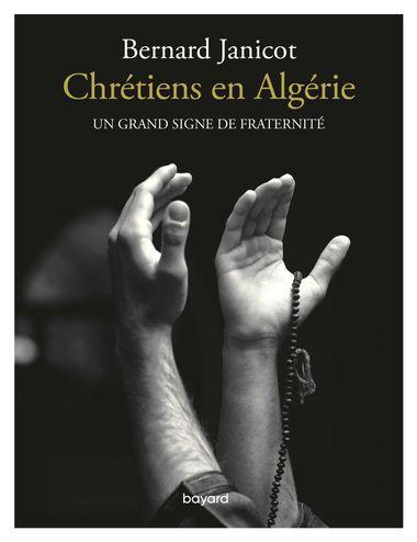 Couverture de «Chrétiens en Algérie. Un grand signe de fraternité»