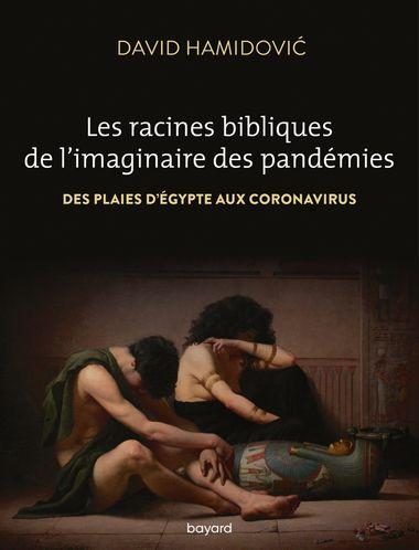Couverture de «Les racines bibliques de l'imaginaire des pandémies»