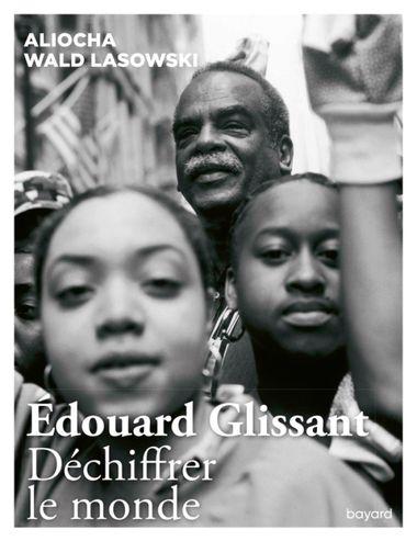 Couverture de «Edouard Glissant. Déchiffrer le monde»