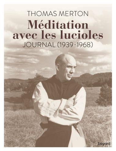 Couverture de «Méditation avec les lucioles. Journal (1939-1968)»